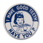 I Have Good Teeth Club Button Museum