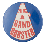 Hug A Band Booster Club Button Museum