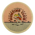 Husband Hunting Club Club Button Museum