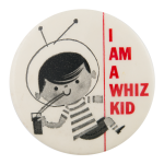 I Am A Whiz Kid Club Button Museum