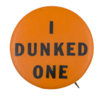 I dunked one Club Button Museum