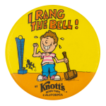 I Rang the Bell at Knott's Berry Farm Club Button Museum