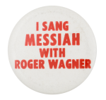I Sang Messiah Club Button Museum