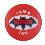 I Am A Batman Fan Red Club Button Museum