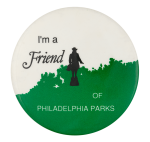 I'm a Friend of Philadelphia Parks Club Button Museum