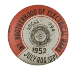 International Brotherhood of Electrical Workers 1952 Club Button Museum