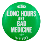 Long Hours are Bad Medicine Club Busy Beaver Button Museum