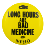 Long Hours are Bad Medicine Yellow Club Busy Beaver Button Museum