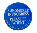 Non-Smoker in Progress Club Button Museum