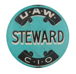 United Auto Workers Steward Club Button Museum