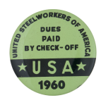United Steelworkers Of America Dues Paid 1960 Club Button Museum