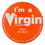 I'm a Virgin Islands Rum Drinker Club Button Museum