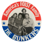 Americas Foist Family the Bunkers Entertainment Busy Beaver Button Museum
