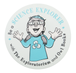 Be a Science Explorer Entertainment Button Museum