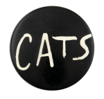 CATS the Musical Entertainment Busy Beaver Button Museum