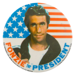Fonzie For President Entertainment Button Museum