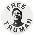 Free Truman Entertainment Button Museum