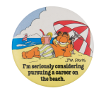 Garfield a Career on the Beach Entertainment Button Museum