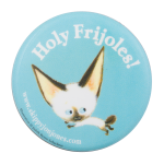 Holy Frijoles Skippy Jon Jones Entertainment Button Museum