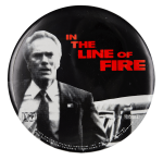 In the Line of Fire Entertainment Button Museum