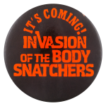 Invasion of the Body Snatchers Entertainment Button Museum