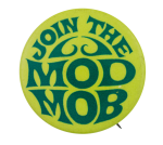Join the Mod Mob Club Button Museum