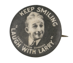 Keep Smiling Larry Semon Entertainment Button Museum