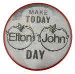Make Today Elton John Day Entertainment Busy Beaver Button Museum
