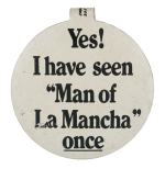 Man Of La Mancha Entertainment Button Museum