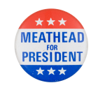 Meathead for President Stars Entertainment Button Museum