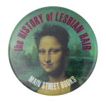 The History of Lesbian Hair Entertainment Button Museum