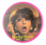 Tracey Ullman They Don't Know Entertainment Button Museum