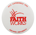 Faith Works Indiana University Event Busy Beaver Button Museum