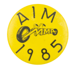 AIM 1985 Event Button Museum