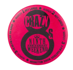 Crazy 8s Ninth Anniversary Weekend Event Button Museum