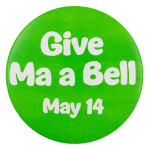 Give Ma a Bell Event Button Museum