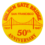 Golden Gate Bridge 50th Anniversary Event Button Museum