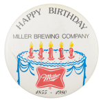 Happy Birthday Miller Brewing Company Event Button Museum