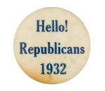 Hello! Republicans 1932 Event Button Museum