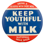 Keep Youthful with Milk Event Button Museum