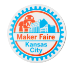 Maker Faire Kansas City Event Button Museum