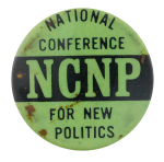 National Conference For New Politics Events Button Museum