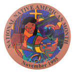 National Native American Month 1995 Events Button Museum
