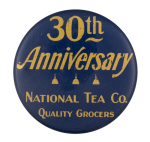 National Tea Co. 30th Anniversary Event Button Museum