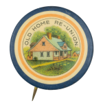 Old Home Re-Union Event Button Museum