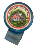 Old Home Re-Union Ribbon Event Button Museum