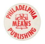 Philadelphia Means Publishing Event Button Museum