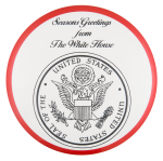 Seasons Greetings from the White House Event Button Museum