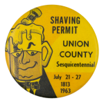 Union County Sesquicentennial Shaving Permit Event Button Museum