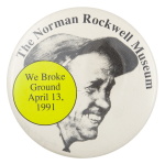 We Broke Ground Event Button Museum